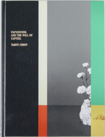 TARYN SIMON, Paperwork and the Will of Capital, 2016 [artist's book / catalogue]