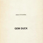 ALISON KNOWLES, Gem Duck, 1977
