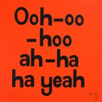 JEREMY DELLER, Voodoo Ray / Ooh-oo-hoo ah-ha ha yeah, 2013
