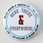 LAWRENCE WEINER, Here, there & everywhere, 2015 [badge]