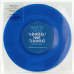 MARTIN CREED, Thinking, not thinking, 2009 [7 inch vinyl]