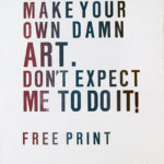 BOB and ROBERTA SMITH, You there make your own damn art, n.d. [1998]