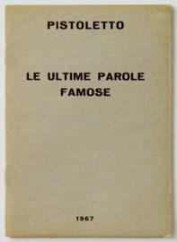 MICHELANGELO PISTOLETTO, Le Ultime Parole Famose, 1967