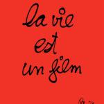BEN VAUTIER, La vie est un film, 2019 [screen print]