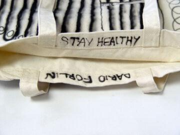 DARIO FORLIN, Stay Healthy,  2019 [Tote bag]